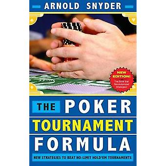 Poker Tournament Formula - New Strategies to Beat No-Limit Hold'em Tou