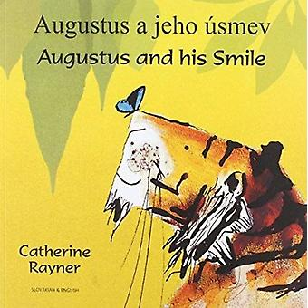 Augustus and His Smile in Slovakian and English by Catherine Rayner -