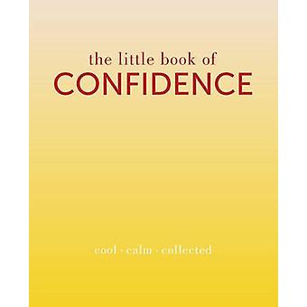 The Little Book of Confidence - Cool Calm Collected by Tiddy Rowan - 9