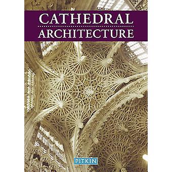 Cathedral Architecture by Martin S. Briggs & Jenni Davis