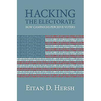 Hacking the Electorate by Eitan D. Hersh
