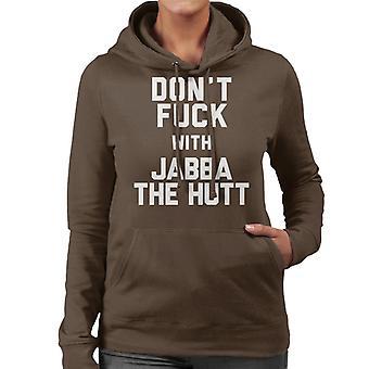 Dont neuken met Jabba de Hutt vrouwen de Hooded Sweatshirt