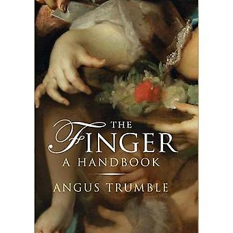 The Finger - A Handbook by Angus Trumble - 9780300179071 Book