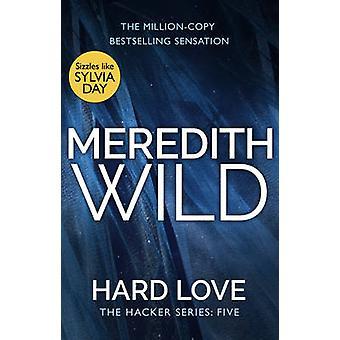 Hard Love by Meredith Wild - 9780552172530 Book