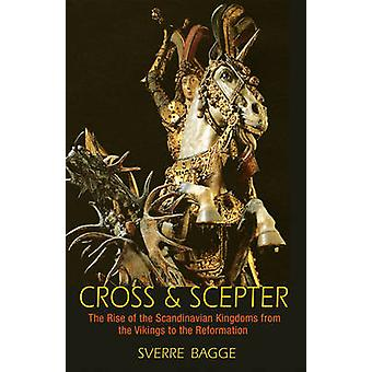 Cross and Scepter - The Rise of the Scandinavian Kingdoms from the Vik
