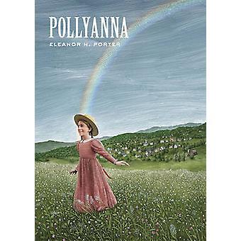 Pollyanna by Eleanor H. Porter - Scott McKowen - 9781402797187 Book