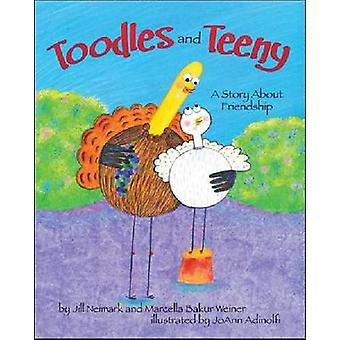 Toodles and Teeny - A Story About Friendship by Jill Neimark - Marcell