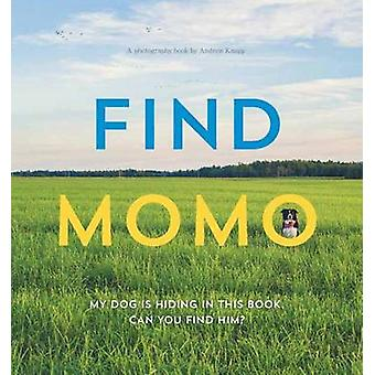 Find Momo - A Photography Book by Andrew Knapp - 9781594746789 Book