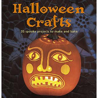 Halloween Crafts - 35 Spooky Projects to Make and Bake by Emma Hardy -