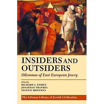 Insiders and Outsiders - Dilemmas of East European Jewry by Richard I.