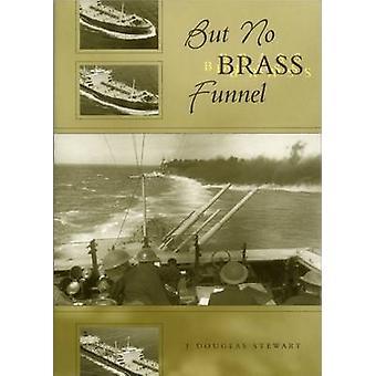 But No Brass Funnel by Douglas J. Stewart - 9781904445104 Book