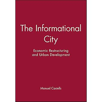 The Informational City - Economic Restructuring and Urban Development