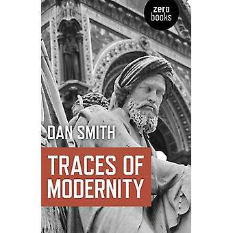 Traces of Modernity by Dan Smith - 9781846948138 Book