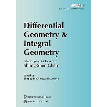 Differential Geometry & Integral Geometry - Selected Papers & Lectures