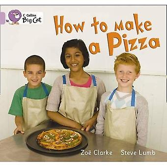 How to Make a Pizza: Band 0/Lilac Phase 8, Bk 2 (Collins Big Cat)