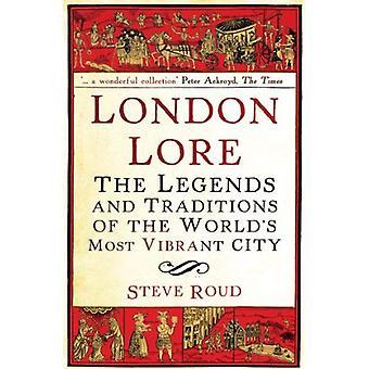 Tradiciones de Londres: Las leyendas y tradiciones de la ciudad del mundo más vibrante