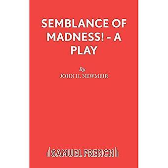 Semblance of Madness! - A play (Acting Edition)