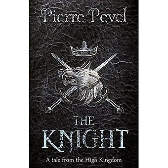 The Knight: A Tale from the High Kingdom (Tale from the High Kingdom 1)
