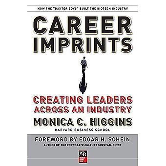 Career Imprints: Creating Leaders Across an Industry (JB Warren Bennis Series)