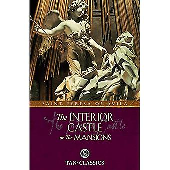 The Interior Castle: Or the Mansions (Tan Classics)
