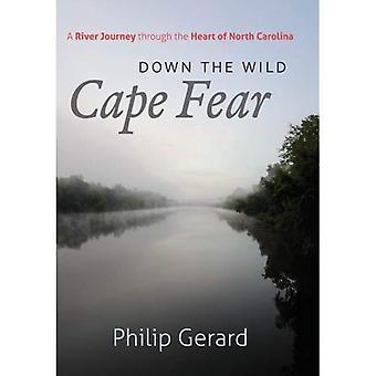 Abajo el miedo del cabo salvajes: un viaje de río a través del corazón de Carolina del norte