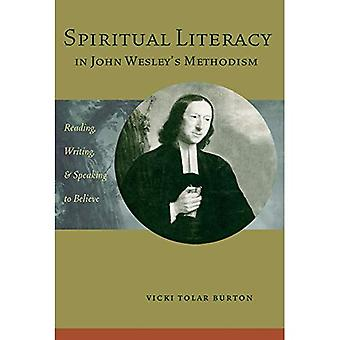 Spiritual Literacy in John Wesley's Methodism: Reading, Writing and Speaking to Believe (Rhetoric & Religion)