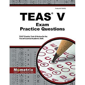 TEAS Exam Practice Questions: TEAS Practice Tests and Review for the Test of Essential Academic Skills