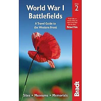 World War I Battlefields: A Travel Guide to the Western Front: Sites, Museums, Memorials - Bradt Travel Guides