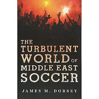 Le monde tumultueux du Moyen-Orient football