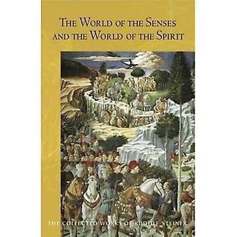 Världen av sinnena: och världen av Anden (samlade verk av Rudolf Steiner)
