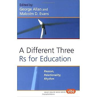 A Different Three Rs for Education: Reason, Relationality, Rhythm (Value Inquiry Book Series / Philosophy of Education)