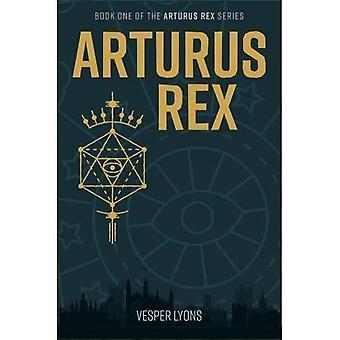 ARTURUS Rex (Arturus Rex)