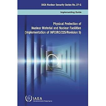 Physical Protection of Nuclear Material and Nuclear Facilities (IAEA Nuclear Security Series)