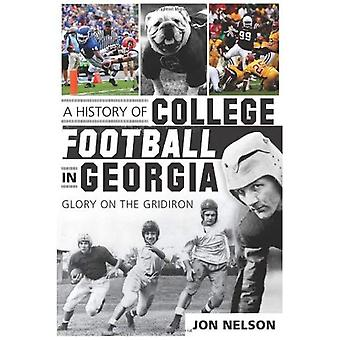 A History of College Football in Georgia: Glory on the Gridiron (Sports History)