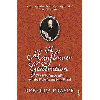 The Mayflower Generation - The Winslow Family and the Fight for the Ne