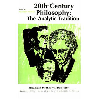 TwentiethCentury Philosophy The Analytic Tradition by Weitz & Morris
