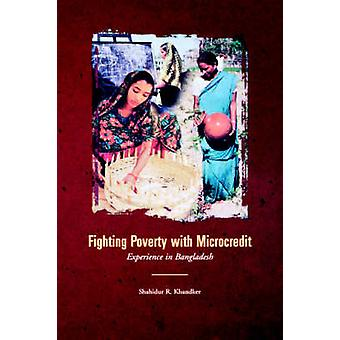 Fighting Poverty with Microcredit Experience in Bangladesh by Khandker & Shahidur R.