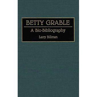 Betty Grable A Biobibliografie von Billman & Larry