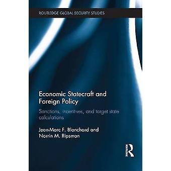 Ökonomische Staatskunst und Außenpolitik Sanktionen Anreize und Zielzustand Berechnungen von Blanchard & JeanMarc F.