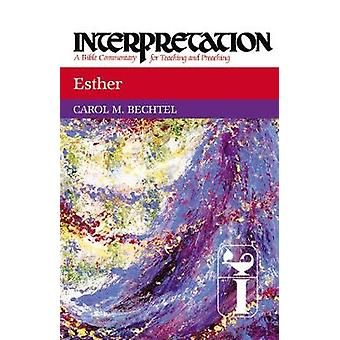 Esther Interpretation von Bechtel & Carol M.