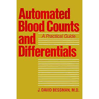 Automated Blood Counts and Differentials A Practical Guide by Bessman & J. David