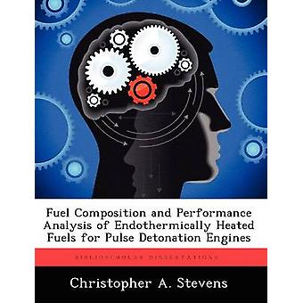 Composizione e analisi delle prestazioni dei combustibili Endothermically riscaldate di carburante per i motori di detonazione di impulso di Stevens & Christopher A.