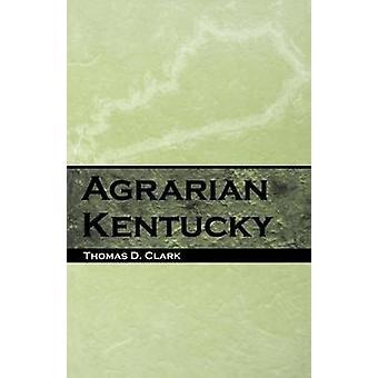 Agrarian Kentucky by Clark & Thomas Dionysius