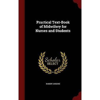 Practical TextBook of Midwifery for Nurses and Students by Jardine & Robert