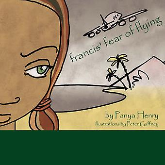 Francis Fear of Flying by Henry & Panya A.