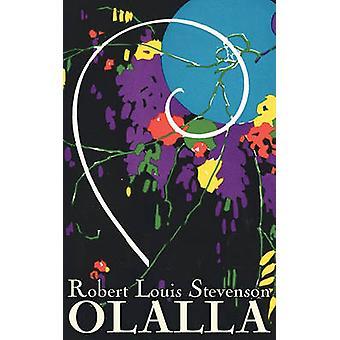 Olalla by Robert Louis Stevenson Fiction Classics Action  Adventure by Stevenson & Robert Louis