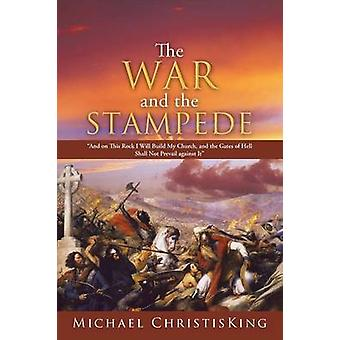 The War and the Stampede And on This Rock I Will Build My Church and the Gates of Hell Shall Not Prevail Against It by Christisking & Michael