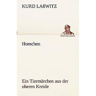 Homchen. Ein Tiermarchen Aus Der Oberen Kreide av La Witz & Kurd
