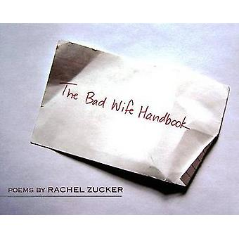 The Bad Wife Handbook by Rachel Zucker - 9780819568465 Book