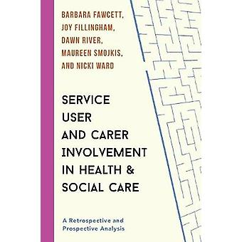 Service User and Carer Involvement in Health and Social Care - A Retro